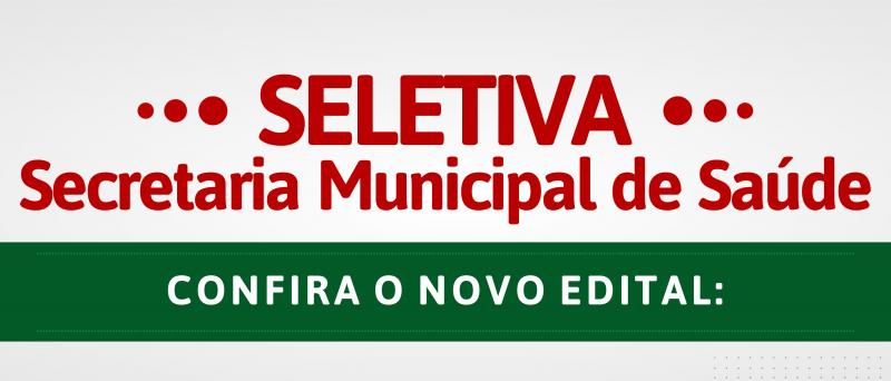 PROCESSO SELETIVO 003 | SECRETARIA MUNICIPAL DE SAÚDE
